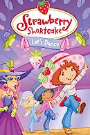 Strawberry Shortcake: Let's Dance